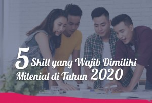 5 Skill yang Wajib Dimiliki Milenial di Tahun 2020   TopKarir.com