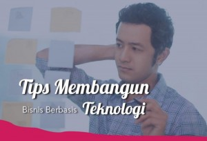 Tips Membangun Bisnis Berbasis Teknologi  | TopKarir.com
