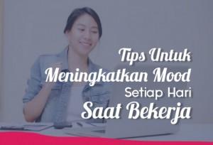 Tips Untuk Meningkatkan Mood Kamu Setiap Hari Saat Bekerja   TopKarir.com