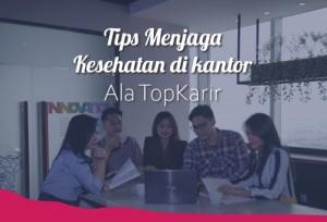 Tips Menjaga Hidup Kesehatan DIkantor Ala TopKarir   TopKarir.com
