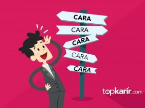 5 Cara Melamar Kerja yang Bisa Kamu Coba!   TopKarir.com