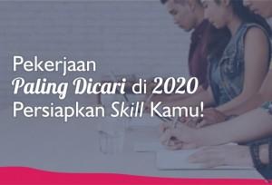 Pekerjaan Paling Dicari di 2020, Persiapkan Skill Kamu!   TopKarir.com