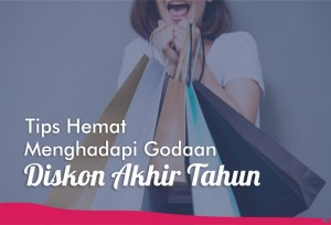 Tips Hemat Menghadapi Godaan Diskon Akhir Tahun | TopKarir.com