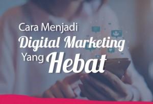 Cara Menjadi Digital Marketing Yang Hebat   TopKarir.com