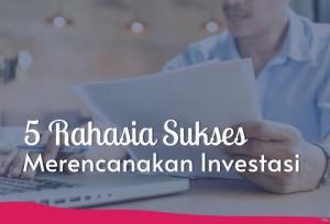 5 Rahasia Sukses Merencanakan Investasi | TopKarir.com
