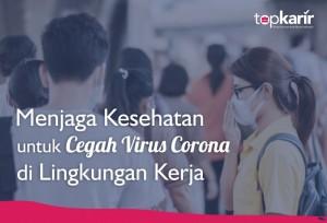 Menjaga Kesehatan untuk Cegah Virus Corona di Lingkungan Kerja | TopKarir.com