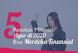 5 Resolusi Milenial Agar di 2020 Bisa Merdeka Finansial   TopKarir.com