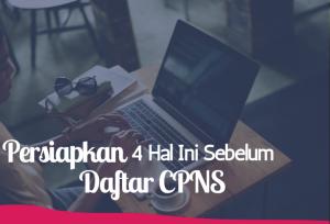 Persiapkan 4 Hal ini sebelum Daftar CPNS   TopKarir.com