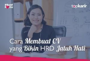 Cara Membuat CV yang Bikin HRD Jatuh Hati | TopKarir.com