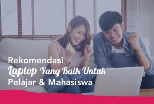 Rekomendasi Laptop Yang Baik Untuk Pelajar & Mahasiswa   TopKarir.com