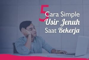 5 Cara Simple Usir Jenuh Saat Bekerja   TopKarir.com