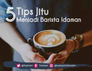 5 Tips Jitu Menjadi Barista Idaman   TopKarir.com