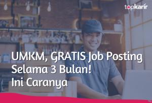 UMKM, GRATIS Job Posting Selama 3 Bulan!   TopKarir.com