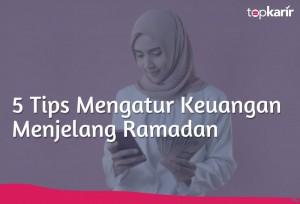 5 Tips Mengatur Keuangan Menjelang Ramadan | TopKarir.com
