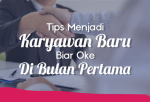 Tips Menjadi Karyawan Baru Biar Oke di Bulan Pertama   TopKarir.com