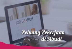 Peluang Pekerjaan Ini Yang Jarang Di Minati   TopKarir.com