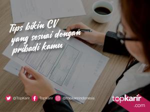Tips Membuat CV yang Sesuai Dengan Pribadi Kamu   TopKarir.com