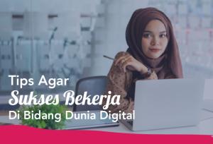 Tips Agar Sukses Bekerja Di Bidang Dunia Digital   TopKarir.com