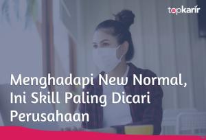 Menghadapi New Normal, Ini Skill Paling Dicari Perusahaan | TopKarir.com