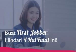 Buat First Jobber, Hindari 4 Hal Fatal Ini!   TopKarir.com