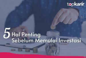 5 Hal Penting Sebelum Memulai Investasi | TopKarir.com